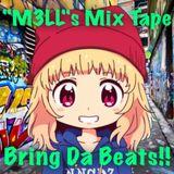"""[""""M3LL""""s Mixtape] Bring Da Beats!! vol.1"""