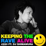 Keeping The Rave Alive Episode 220 featuring DJ Shimamura