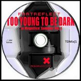 Too Young To be Dark - Farhan