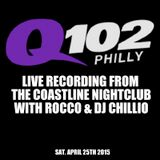 Q102 Live broadcast with Rocco & DJ Chillio from the Coastline Nightclub in Cherry hill (APRIL 25TH)