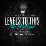 Levels To This Feat. DJ Danny S (The Mixtape) (Dirty)