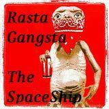 RastaGangsta- The SpaceShip