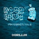 BOSS HAU$: #BossBeats Vol. 3 (Mixed by GORILLUH)