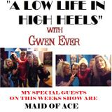 A LOW LIFE IN HIGH HEELS WITH GWEN EVER 26TH APRIL SHOW