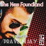 The New Foundland EP 26 Guest Mix Praveen Jay
