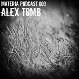 Materia Podcast 009 Alex Tomb