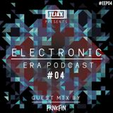 ELECTRONIC ERA PODCAST #04 (GUEST MIX BY FRNKFIN)