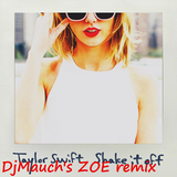 SHAKE IT OFF (DjMauch's ZOE remix) Taylor Swift