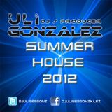Uli Gonzalez - Summer House Set 2012