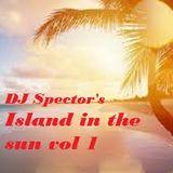 DJ Spector's Island in the sun vol 1