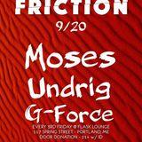 Undrig b2b G-Force b2b Moses @ Friction 09-20-2019
