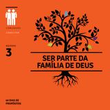 [40 Dias de Propósito]  Você foi planejado para fazer parte da família da Deus