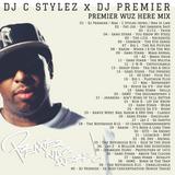 C Stylez presents DJ Premier: Premier Wuz Here! (C Stylez Mix)