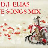 DJ ELIAS - LOVE SONGS MIX
