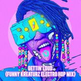 Gettin' Loud (Funny Kreaturz Electro Hop Mix)