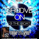 Groove On Friday's @The Boat 27-04-18 1st Year Anniversary & Big C Year to Year Birthday