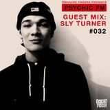 Psychic FM #032: Sly Turner Guest Mix