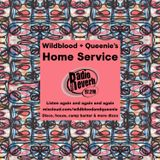 Wildblood & Queenie's Home Service 030617