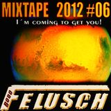 Mixtape 2012 #06 (I´m coming to get you!))