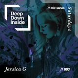 Deep Down Inside Saturdays | Resident Mix 003 | Jessica G.