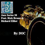 The Music Room's Jazz Series 38 - Feat. Rick Braun & Richard Elliot (By: DOC 02.10.13)