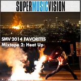 SMV 2014 Favorites - Mixtape 2: Heat Up