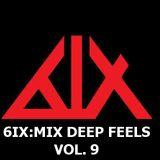 6IX:MIX - DEEP FEELS - VOL. 9