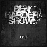 Ben Harder Show E491 On HardSoundRadio-HSR