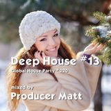 Deep House 13 - Global House Party No.220 mix