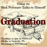 "Rick Pecoraro Talks to Himself #48 ""Graduation"" - 5/25/2017"