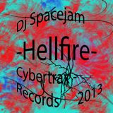DJ Spacejam - Hell Fire - Cybertrax - Records 2013