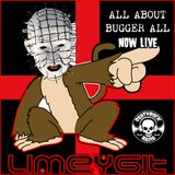 LIMEYGIT - ALL ABOUT BUGGER OFF EP#1 - 2017