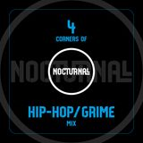 4 Corners of Nocturnall - Hip-Hop/Grime Mix