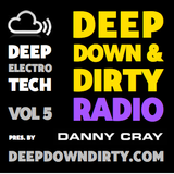 DEEP DOWN & DIRTY RADIO SHOW - VOL 5 pres. by DANNY CRAY