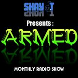 Armed 001 - Shay dT's Monthly Radio Show
