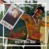 Loved Ones: Best Of Gucci Mane (Mixed by DJ DiBia$e)