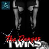 The Danger Twins in Dangerous and Sexy - Part 1 DJ Sinnocence