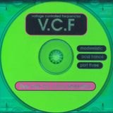 VCF Modernistic Acid Trance Vol. 3 Mixed by Chris Liberator 2001