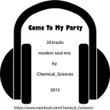 Come To My Party - a 20 track Modern Soul mix by Chemical_Grooves
