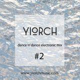 YIORCH - dance 'n' dance electronic mix #2