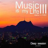 Music is my Life #03 - Deep House Music