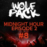 Wolfpack Midnight Hour Episode 2 #8