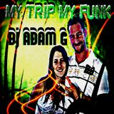 My Trip My Funk Live Set January 7 2014