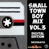 Pacosilecta - Small Town Boy Mix Vol.3 - digital edition