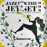 Jazz for the Jet Set 005 - SoulFood Project [13-02-2018]