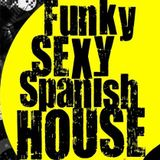FunkySexySpanishHouse March 2016