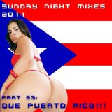 Sunday Night Mixes, 2011: Part 23 - Que Puerto Rico!!!