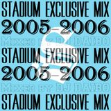 STADIUM EXCLUSIVE MIX (2005-2006) Mixed by DJ DAIBO
