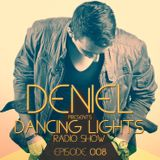 Deniel - Dancing Lights (Radio Show) EPISODE 008