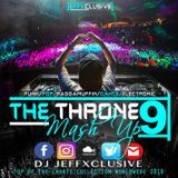 DJ JEFFXCLUSIVE - THE THRONE VOL.9 MASH UP EDITION